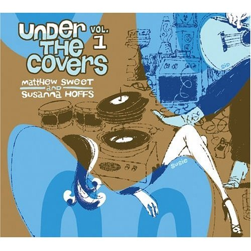 1_Under_The_Covers_(Matthew_Sweet_and_Susanna_Hoffs)_album