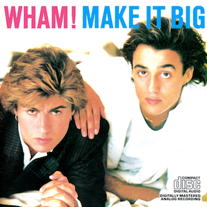 21. Wham!_Make_It_Big_album_art