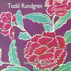 40. Todd Rundgren - Somethinganythingcover