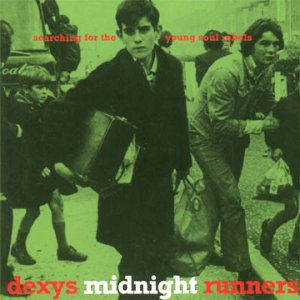 A. Dexys_Midnight_Runners_Searching_for_the_Young_Soul_Rebels