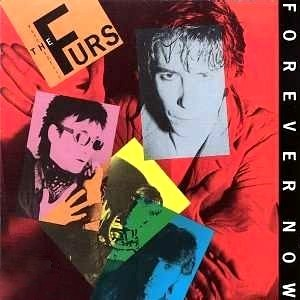 10-12-forever_now_the_psychedelic_furs_album_-_cover_art_1982_us_release