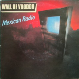 7.17 wall-of-voodoo-mexican-radio-illegal-records