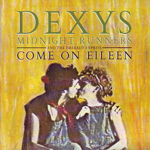 7.20 dexys - come on eileen