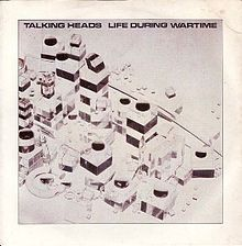 7.21 Life_During_Wartime_Talking_Heads