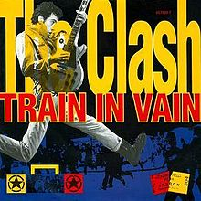 7.21 The_Clash_-_Train_in_Vain_(single)