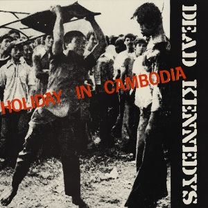 7.31 Dead_Kennedys_-_Holiday_in_Cambodia_cover