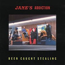 25. Jane's_Addiction_Been_Caught_Stealing