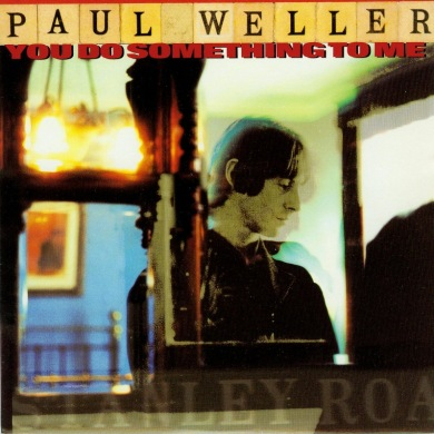 38. paul-weller-you-do-something-to-me