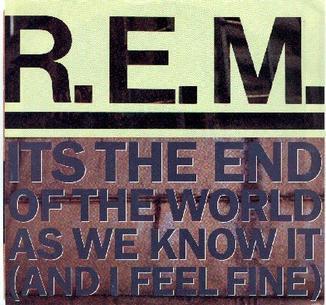 8.4 R.E.M._-_It's_the_End_of_the_World_as_We_Know_It_(And_I_Feel_Fine)_(United_States)