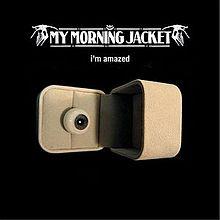 9.1 My Morning Jacket - I'm_Amazed