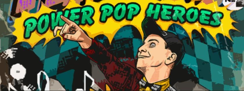 10.10 power pop heroes