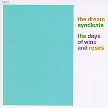 10.12 Dream Syndicate - The days of wine and roses1982
