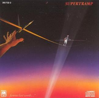 10.26 Supertramp_-_Famous_Last_Words