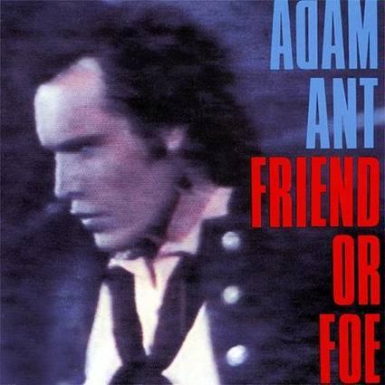 2.28 adam ant - friend or foe