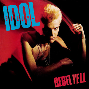 25. Billy Idol - Rebel Yell
