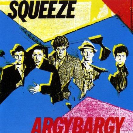 33. Squeeze - Argybargy