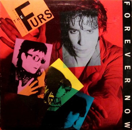 47. The Psychedelic Furs - Forever Now