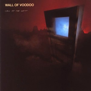 51. Wall of Voodoo - Call of the West