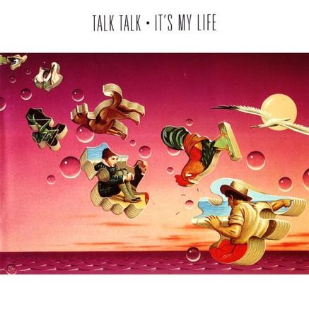 52. Talk Talk - It's My Life