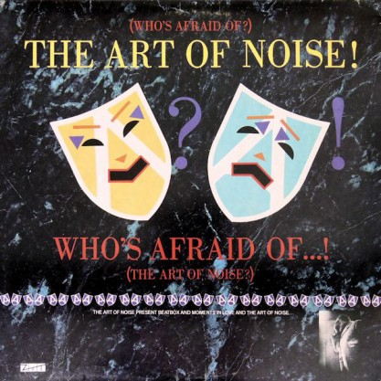 56. The Art of Noise - (Who's Afraid Of) The Art of Noise
