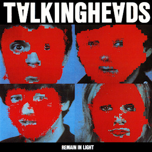6. Talking Heads - Remain in Light