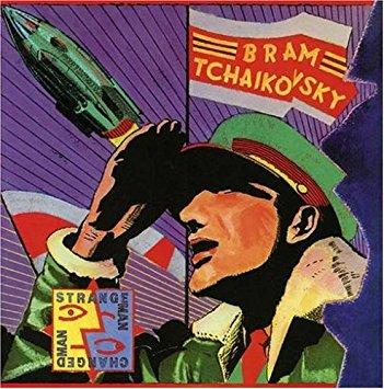 62. Bram Tchaikovsky - Strange Man Changed Man