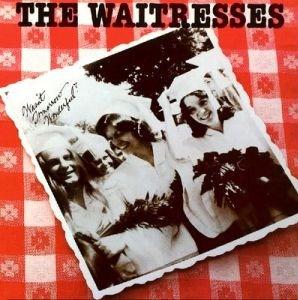 71. The_Waitresses_-_Wasn't_Tomorrow_Wonderful