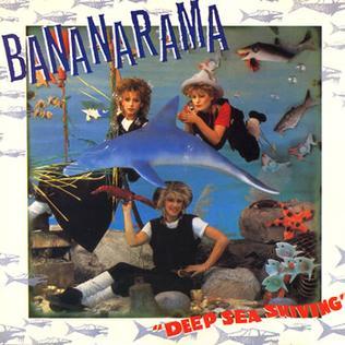 72. Bananarama - Deep Sea Skiving
