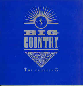 84. Big Country - The Crossing