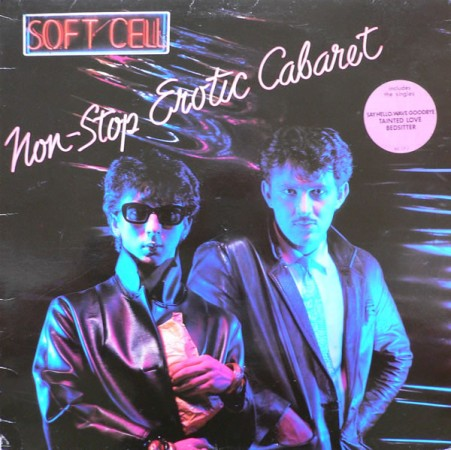 96. Soft Cell - Non-Stop Erotic Cabaret
