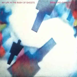 5.16 eno & byrne - my life in the bush of ghosts