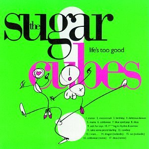 5.24 The Sugarcubes - Life's Too Good