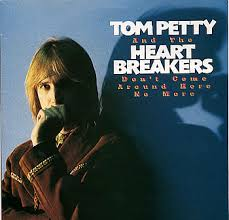 6.14 Tom Petty & the Heartbreakers - Don't Come Around Here No More