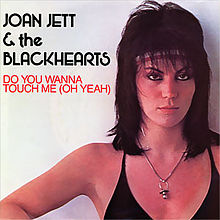 7.13 Joan_Jett_-_Do_You_Wanna_Touch_Me_(Oh_Yeah)