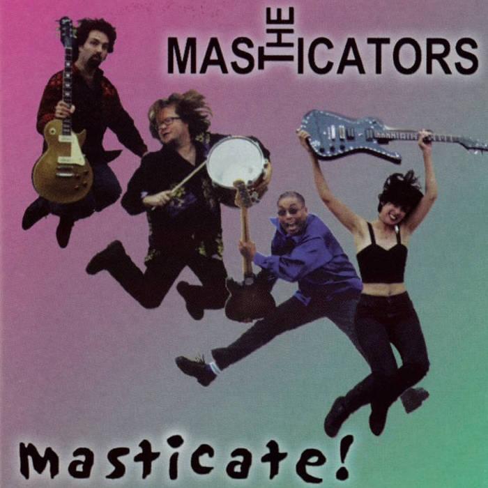 7.18 The Masticators - Masticate