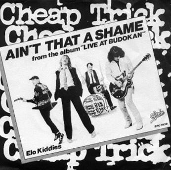 7.19 Cheap Trick - Ain't That a Shame