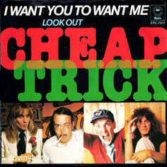 7.19 Cheap Trick - I Want You to Want Me