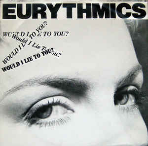 8.13 Eurythmics - Would I Lie to You