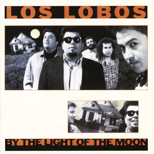 8.30 Los Lobos - By the Light of the Moon