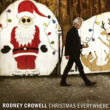 11.27 rodney crowell - christmas everywhere