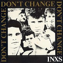 7.25 Don't_Change_by_INXS_Single_Cover