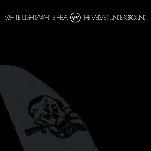 5.24 The Velvet Underground - White Light White Heat
