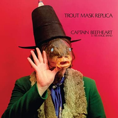 5.25 Captain Beefheart - Trout Mask Replica