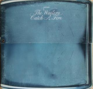 6.21 Bob Marley & the Wailers - Catch a Fire