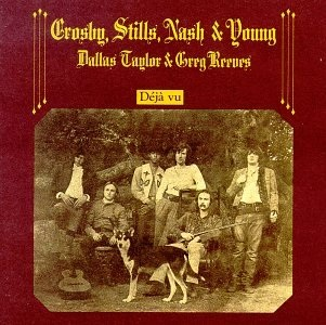 6.3 Crosby, Stills, Nash & Young - Deja Vu