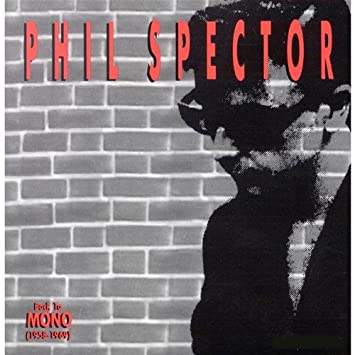 6.3 Phil Spector - Back to Mono