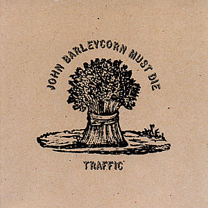 6.6 Traffic - John Barleycorn Must Die