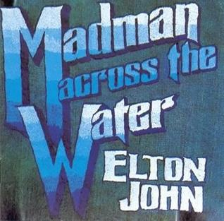 6.9 Elton John - Madman Across the Water