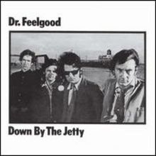 6.29 Dr. Feelgood - Down by the Jetty