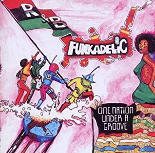 7.16 Funkadelic - One Nation Under a Groove